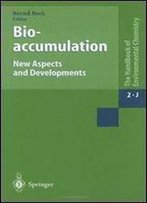Bioaccumulation New Aspects And Developments (The Handbook Of Environmental Chemistry) (V. 2)
