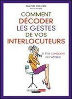 Comment Decoder Les Gestes De Vos Interlocuteurs