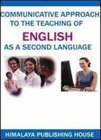 Communicative Approach To The Teaching Of English As A Second Language