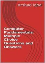 Computer Fundamentals: Multiple Choice Questions And Answers