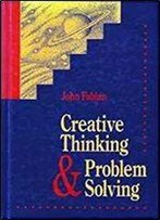 Creative Thinking And Problem Solving 1st Edition