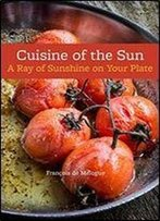 Cuisine Of The Sun: A Ray Of Sunshine On Your Plate