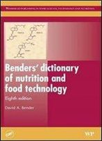 David A Bender - Benders' Dictionary Of Nutrition And Food Technology, Eighth Edition