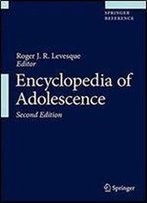 Encyclopedia Of Adolescence (2nd Edition)