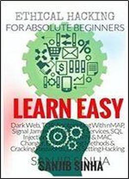 Ethical Hacking : Learn Easy: Learn Ethical Hacking Basic In One