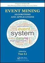 Event Mining: Algorithms And Applications, V. 38