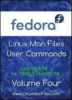 Fedora Linux Man Files User Commands Volume Four: User Commands Volume Four (Volume 4)