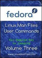 Fedora Linux Man Files: User Commands Volume Three (Volume 3)