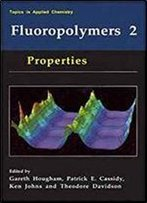 Fluoropolymers 2: Properties (Topics In Applied Chemistry) (V. 2)