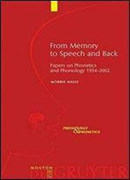 From Memory To Speech And Back: Papers On Phonetics And Phonology