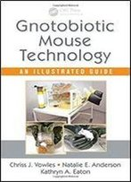 Gnotobiotic Mouse Technology: An Illustrated Guide