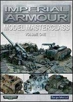 Imperial Armour: Model Masterclass Volume One (Warhammer 40000)