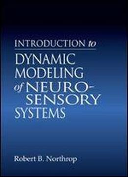 Introduction To Dynamic Modeling Of Neuro-sensory Systems