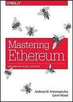 Mastering Ethereum: Building Smart Contracts And Dapps [1st Edition[