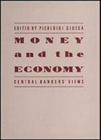 Money And The Economy: Central Bankers' Views