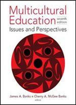 Multicultural Education: Issues And Perspectives, 7th Edition