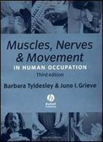 Muscles, Nerves And Movement: In Human Occupation 3rd Edition