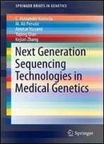 Next Generation Sequencing Technologies In Medical Genetics