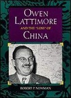 Owen Lattimore And The 'Loss' Of China