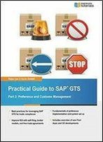 Practical Guide To Sap Gts Part 2: Preference And Customs Management