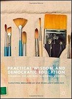 Practical Wisdom And Democratic Education: Phronesis, Art And Non-Traditional Students