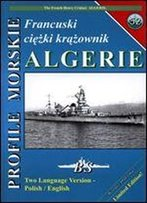 Profile Morskie 52: Francuski Ciezki Krazownik Algerie - The French Heavy Cruiser Algerie [Polish / English]