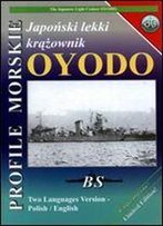 Profile Morskie 60: Japonski Lekki Krazownik Oyodo - The Japanese Light Cruiser Oyodo [Polish / English]