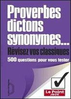 Proverbes, Dictons, Synonymes, Revisez Vos Classiques