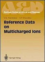 Reference Data On Multicharged Ions (Springer Series On Atomic, Optical, And Plasma Physics)