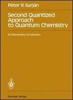 Second Quantized Approach To Quantum Chemistry: An Elementary Introduction