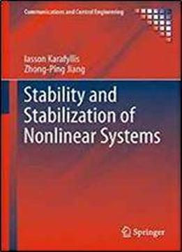 Stability And Stabilization Of Nonlinear Systems (communications And Control Engineering)