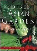 The Edible Asian Garden (Edible Garden)