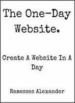 The One Day Website: Create A Website In A Day