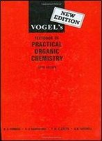 Vogel's Textbook Of Practical Organic Chemistry, 5th Edition