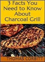3 Facts You Need To Know About Charcoal Grill