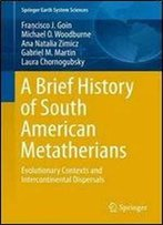 A Brief History Of South American Metatherians: Evolutionary Contexts And Intercontinental Dispersals