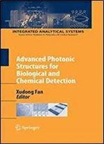 Advanced Photonic Structures For Biological And Chemical Detection (Integrated Analytical Systems)