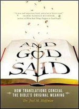 And God Said: How Translations Conceal The Bible's Original