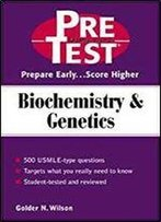 Biochemistry & Genetics: Pretest Self-Assessment & Review