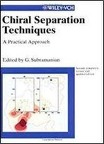 Chiral Separation Techniques: A Practical Approach 2nd Edition