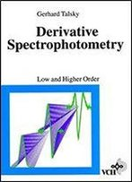 Derivative Spectrophotometry Of First And Higher Orders 1st Edition