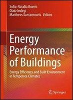 Energy Performance Of Buildings: Energy Efficiency And Built Environment In Temperate Climates