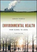 Environmental Health: From Global To Local (Public Health/Environmental Health), 3rd Edition