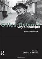 Gilles Deleuze: Key Concepts, 2nd Edition