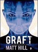 Graft - Matt Hill