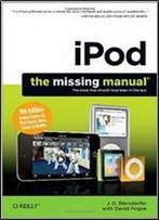 Ipod: The Missing Manual, Ninth Edition