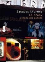 Jacques Thorens, 'Le Brady: Cinema Des Damnes'