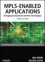 Mpls-Enabled Applications Emerging Developments And New Technologies, 3rd Edition