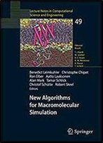 New Algorithms For Macromolecular Simulation (Lecture Notes In Computational Science And Engineering)