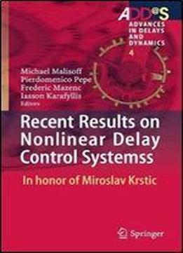 Recent Results On Nonlinear Delay Control Systems: In Honor Of Miroslav Krstic